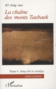 Jong-nae Jo - La chaîne des monts Taebaek Tome 4 : Sang-Jin le stratège.