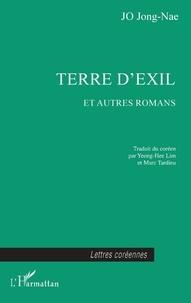 Jong-nae Jo - Terre d'exil et autres romans.