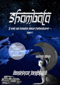 Jongbloed Dominique - SHAMBALA Tome V - ... un temps pour l'Aventure ....