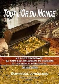 Jongbloed Dominique - TOUT l'OR DU MONDE.