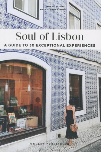 Jonglez - Soul of Lisbon - A guide to 30 exceptional experiences.