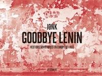 Jonk - Goodbye Lenin - Vestiges soviétiques en Europe de l'Est.