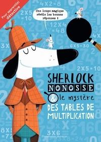 Sherlock Nonosse et le mystère des tables de multiplication - Jonny Marx |