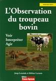 Joop Lensink et Hélène Leruste - L'Observation du troupeau bovin - Voir, interpréter, agir.