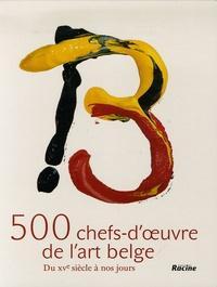 Joost De Geest - 500 chefs-d'oeuvre de l'art belge.