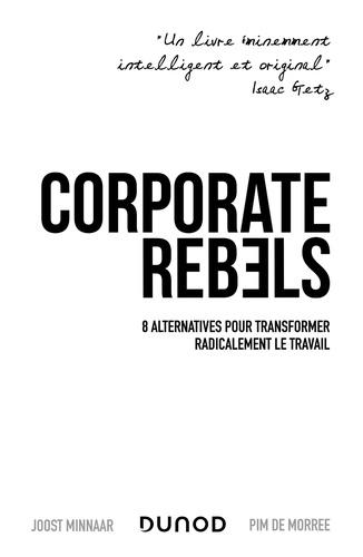 Corporate Rebels. 8 alternatives pour transformer radicalement le travail