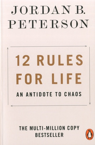 Jordan B. Peterson - 12 Rules for Life - An Antidote to Chaos.