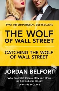 Jordan Belfort - The Wolf of Wall Street Collection - The Wolf of Wall Street & Catching the Wolf of Wall Street.
