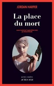 Jordan Harper - La place du mort.