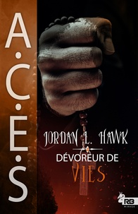 Jordan L. Hawk et Sarah Jones - Dévoreur de vies - ACES, T4.