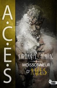 Jordan L. Hawk et Sarah Jones - Moissonneur d'âmes - ACES, T3.