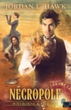 Jordan L. Hawk - Whyborne & Griffon Tome 4 : Nécropole.
