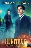 Jordan L. Hawk - Whyborne & Griffon Tome 5 : Héritage.