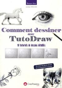 Jordan Molina - Comment dessiner avec TutoDraw - 10 tutoriels de dessins détaillés.