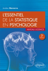Jordan Navarro - L'essentiel de la statistique en psychologie.