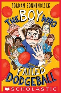 Jordan Sonnenblick - The Boy Who Failed Dodgeball.