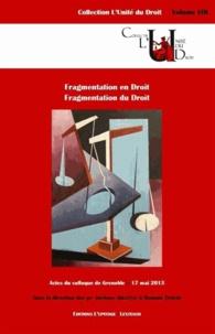 Jordane Arlettaz et Romain Tinière - Fragmentation en droit. Fragmentation du droit - Colloque de Grenoble, 17 mai 2013.