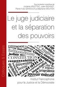 Jordane Arlettaz et Julien Bonnet - Le juge judiciaire et la séparation des pouvoirs.