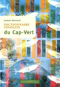 Jordane Bertrand - Dictionnaire insolite du Cap-Vert.
