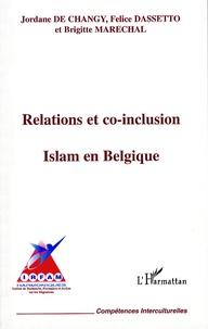 Jordane De changy et Felice Dassetto - Relations et co-inclusion - Islam en Belgique.