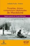 Jordanka Foulon-Hristova - Proverbes, dictons, comparaisons stéréotypées de Macédoine - Sagesse populaire de l'Europe balkanique.