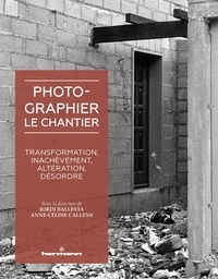 Deedr.fr Photographier le chantier - Transformation, inachèvement, altération, désordre Image
