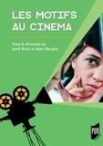 Jordi Ballo et Alain Bergala - Les motifs au cinéma.