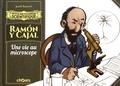 Jordi Bayarri - Ramon y Cajal - Une vie au microscope.