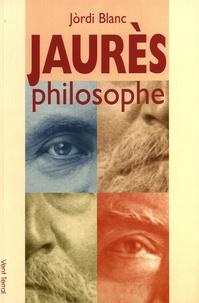 Jòrdi Blanc - Jaurès philosophe.