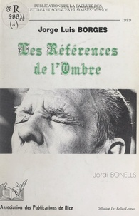 Jordi Bonells et  Faculté des Lettres et Science - Les références de l'ombre : Jorge Luis Borges.