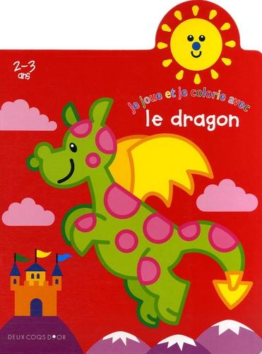 Jordi Busquets - Je joue et je colorie avec le dragon - 2-3 Ans.