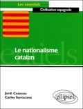 Jordi Casassas et Carles Santacana - Le Nationalisme catalan.