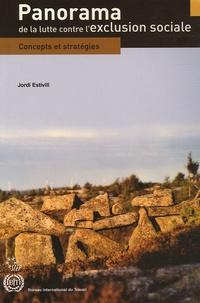 Jordi Estivill - Panorama de la lutte contre l'exclusion sociale - Concepts et stratégies.