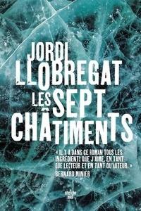 Jordi Llobregat - Les sept châtiments.