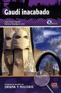 Jordi Pijuan Agudo et Paloma Rodriguez Leon - Gaudi inacabado. 1 CD audio