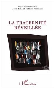Jordi Riba et Patrice Vermeren - La fraternité réveillée.
