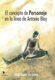 Jordi Sapés de Lema - El concepto de personaje en la línea de Antonio Blay.