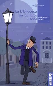 Jordi Sierra i Fabra - La biblioteca de los libros vacíos.