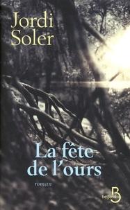 Jordi Soler - La fête de l'ours.