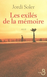 Jordi Soler - Les exilés de la mémoire.