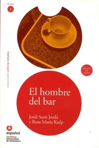 Jordi Suris Jordà et Rosa Maria Rialp - El hombre del bar. 1 CD audio