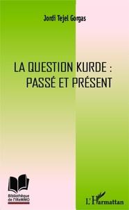 Jordi Tejel Gorgas - La question kurde : passé et présent.