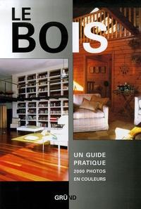 Jordi Vigué - Le bois - Un guide pratique.