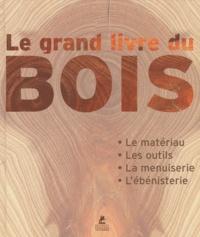 Jordi Vigué - Le Grand livre du bois - Le matériau - Les outils - La menuiserie - L'ébénisterie.