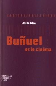Jordi Xifra - Bunuel et le cinema.