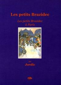 Jordic - Les petits Brazidec à Paris.