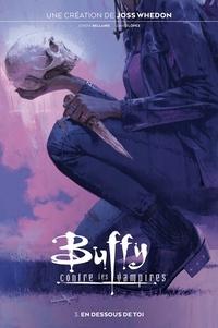 Jordie Bellaire - Buffy contre les vampires T03 - En dessous de toi.