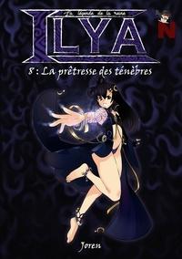 Joren Joren - La légende de la reine Ilya - La prêtresse des ténèbres.