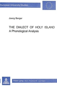 Jörg Berger - The Dialect of Holy Island - A Phonological Analysis.