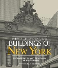 Jorg Brockmann et Bill Harris - Five Hundred Buildings of New York.